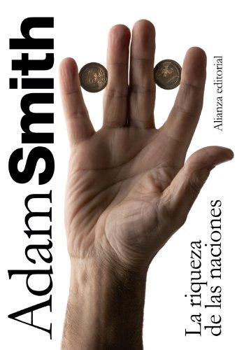 La riqueza de las naciones: Libros I-II-III y selección de los Libros IV y V (El libro de bolsillo - Ciencias sociales)