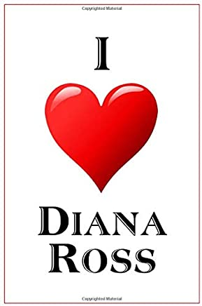 I Love Diana Ross: Notebook - 6x9 Lined Journal - 110 Pages - Soft Cover - Great For Birthday Gift