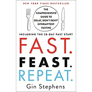 buy  Fast. Feast. Repeat.: The Comprehensive Guide to ... Books