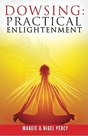 Dowsing: Practical Enlightenment by Maggie Percy Nigel Percy(2015-05-04)