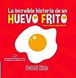 La increible historia de un Huevo Frito