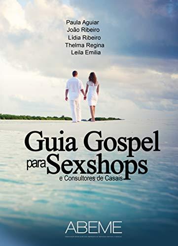 Guia Gospel para Sexshops : e consultores de Casais