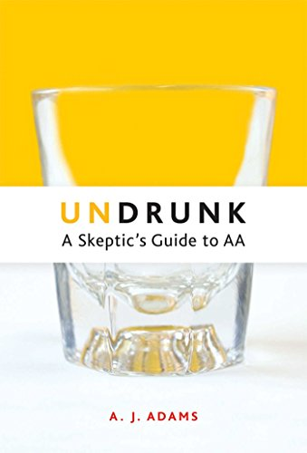 Undrunk: A Skeptics Guide to AA