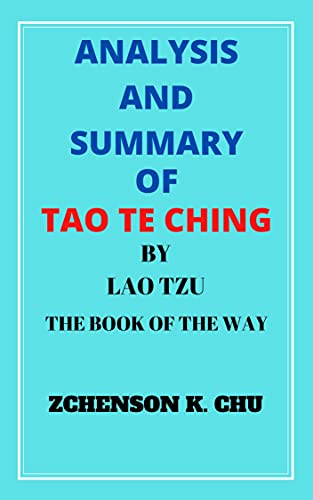 ANALYSIS AND SUMMARY OF TAO TE CHING BY LAO TZU: THE BOOK OF THE WAY (English Edition)