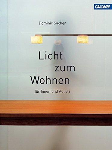 Licht zum Wohnen: für Innen und Außen