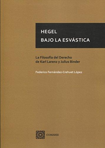 Hegel bajo la esvástica: La Filosofía del Derecho de Karl Larenz y Julius Binder