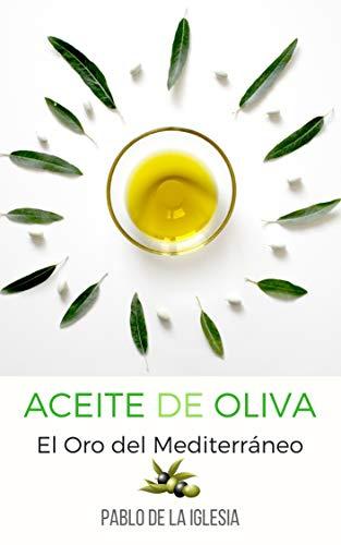 ACEITE DE OLIVA: El oro del Mediterráneo
