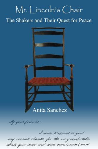 Sanchez, A: Mr Lincoln's Chair: The Shakers and Their Quest for Peace