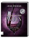 Grundkurs Wein: Alles, was man über Wein wissen sollte