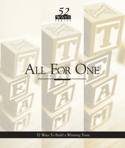 All For One: 52 Ways To Build A Winning Team (52 Ways Series Book 3)