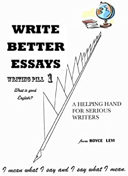 Writing Pill 1: What precisely is Good English? (Royce Levi's Writing Pills1-20 to cure English Illnesses.) by [Royce Levi Levi]