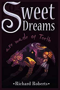 Sweet Dreams Are Made of Teeth by [Richard Roberts]