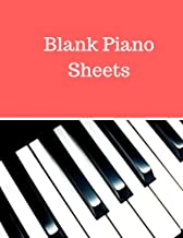 Blank Piano Sheets: Treble Clef And Bass Clef Empty 12 Staff, Manuscript Sheets Notation Paper For Composing For Musicians,Teachers, Students, Songwriting. Book Notebook Journal 100 Pages