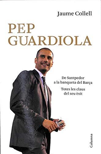 Pep Guardiola LV cat: De Santpedor a la banqueta del BarçaTotes les claus del seu èxit (NOUS NEGOCIS ED62)