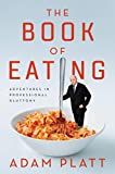 Image of The Book of Eating: Adventures in Professional Gluttony