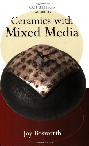Compare Textbook Prices for Ceramics with Mixed Media Ceramics Handbooks  ISBN 9780812219623 by Bosworth, Joy