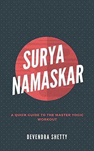 Surya Namaskar: A Quick Guide to the Master Yogic Workout