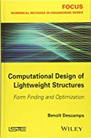 Computational Design of Lightweight Structures: Form Finding and Optimization (Focus)