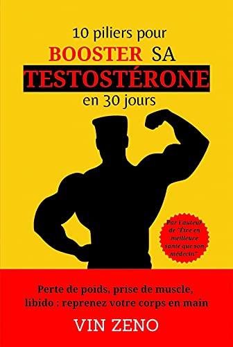 10 piliers pour booster sa testostérone en 30 jours | Livre remise en forme | musculation : Perte...