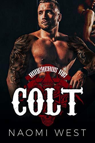Colt: A Motorcycle Club Romance (Boneheads MC) (Bad Boy Bikers Club Book 6) (English Edition)