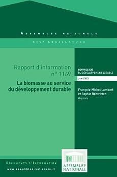 Rapport d'information « La biomasse au service du développement durable » par [Assemblée nationale, Commission du développement durable]
