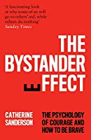 The Bystander Effect: The Psychology of Courage and How to be Brave