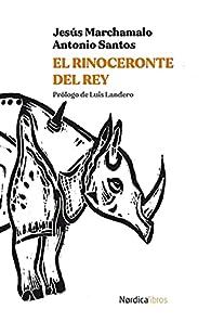 El rinoceronte del Rey par Jesús Marchamalo García