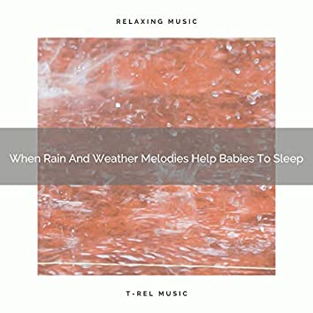 When Rain And Weather Melodies Help Babies To Sleep