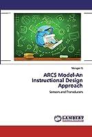 ARCS Model-An Instructional Design Approach