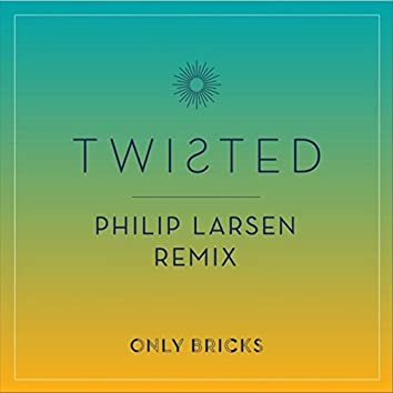 Twisted (Philip Larsen Remix)