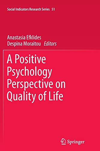 A Positive Psychology Perspective on Quality of Life (Social Indicators Research Series, Band 51)