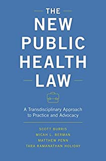 The New Public Health Law: A Transdisciplinary Approach to Practice and Advocacy