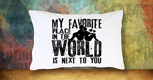 Toll2452 Funda de almohada de matrimonio My Favorite Place In The World Is Next To You, regalo para esposa, idea de regalo