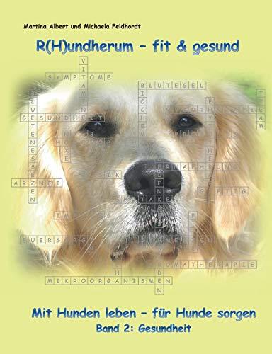 R(H)undherum - fit & gesund: Mit Hunden leben - für Hunde sorgen