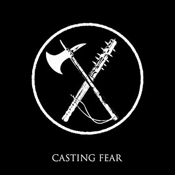 Casting Fear