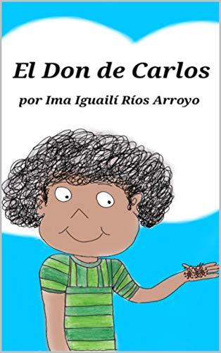 El Don de Carlos eBook: Ríos Arroyo, Ima: Amazon.es: Tienda Kindle