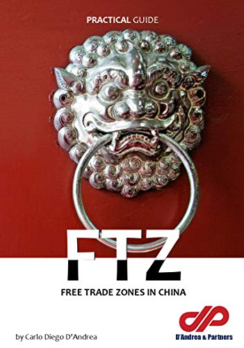 Free trade zones in China: FTZ (Doing business in China) (English Edition)