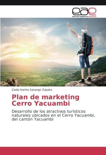 Sarango Zapata, Z: Plan de marketing Cerro Yacuambi