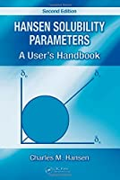 Hansen Solubility Parameters: A User's Handbook, Second Edition