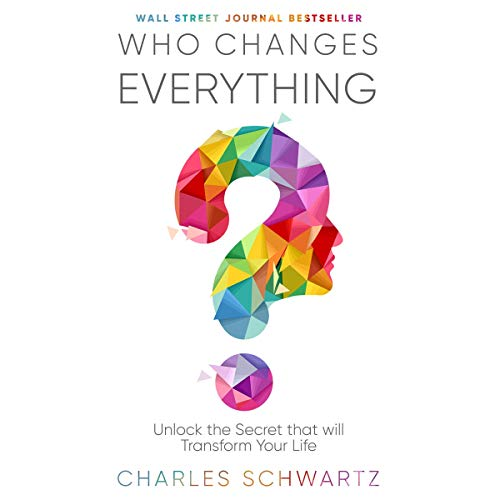 Who Changes Everything Audiobook By Charles Schwartz cover art