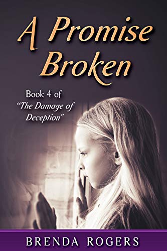 A Promise Broken (the Damage of Deception Book 4) by [Brenda Rogers]