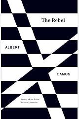 The Rebel: An Essay on Man in Revolt (Vintage International) Kindle Edition