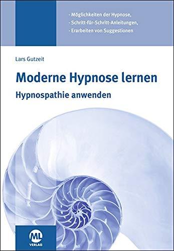 Moderne Hypnose lernen - Hypnospathie anwenden