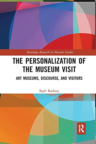 Compare Textbook Prices for The Personalization of the Museum Visit Routledge Research in Museum Studies 1 Edition ISBN 9780367728670 by Rodney, Seph