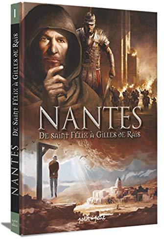 Nantes en BD - Tome 1 - De Saint Félix à Gilles de Ray