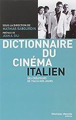 Dictionnaire du cinéma italien - Ses créateurs de 1943 à nos jours de Mathias Sabourdin