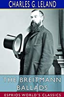 The Breitmann Ballads (Esprios Classics)