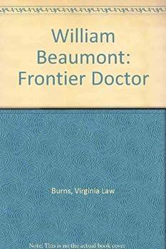 Hardcover William Beaumont: Frontier Doctor Book