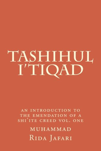 Tashihul i'tiqad: an introduction to the emendation of a shi'ite creed