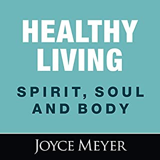 Healthy Living: Spirit, Soul and Body cover art
